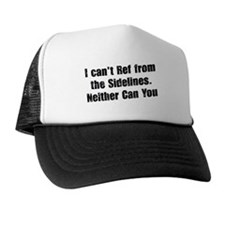 You Can't Ref Trucker Hat