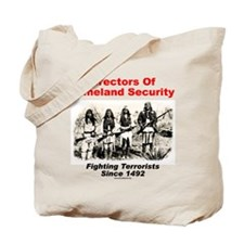 Homeland Security Since 1492 Tote Bag