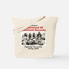 Dept. Of Homeland Security - Since 1492 Tote Bag