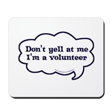 I'm a volunteer Mousepad