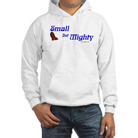 Petite women are Small, But Mighty! Hooded Sweatsh