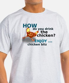 Drink The Chicken T-Shirt