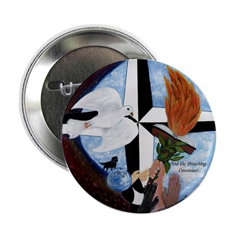 "And the Preaching Continues2.25"" Button (100 pack)"