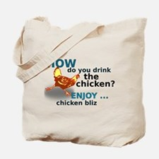drink the chicken Tote Bag