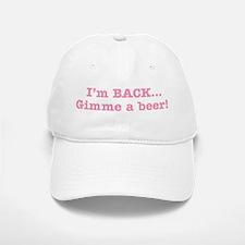 I'm BACK Quote - Pink Baseball Baseball Cap