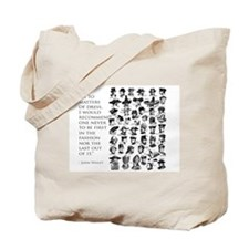 John Wesley 's view of fashion Tote Bag