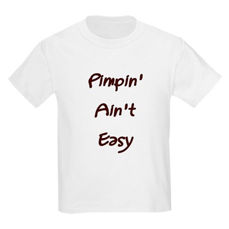 Pimpin' Ain't Easy Kids T-Shirt