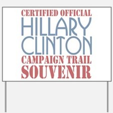 Official Hillary Campaign Souvenir Yard Sign