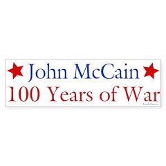 John McCain 100 Years of War Bumper Bumper Sticker