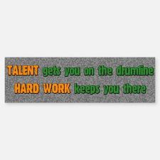 Hard Work Drumline Bumper Bumper Bumper Sticker