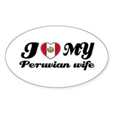 I love my Peruvian Wife Oval Decal