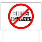 No Bitch-Ass Complaining Yard Sign