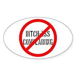 No Bitch-Ass Complaining Oval Sticker