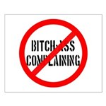 No Bitch-Ass Complaining Small Poster