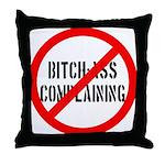 No Bitch-Ass Complaining Throw Pillow