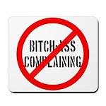 No Bitch-Ass Complaining Mousepad