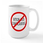 No Bitch-Ass Complaining Large Mug