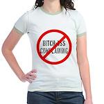 No Bitch-Ass Complaining Jr. Ringer T-Shirt