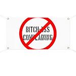 No Bitch-Ass Complaining Banner