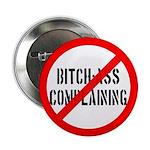 """No Bitch-Ass Complaining 2.25"""" Button (100 pack)"""