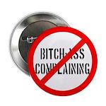 """No Bitch-Ass Complaining 2.25"""" Button"""