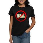 No Bitch-Ass Complaining Women's Dark T-Shirt