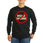 No Bitch-Ass Complaining Long Sleeve Dark T-Shirt