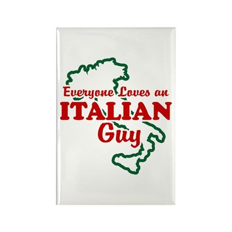 Everyone Loves an Italian Guy Rectangle Magnet