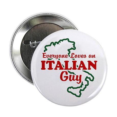 "Everyone Loves an Italian Guy 2.25"" Button"