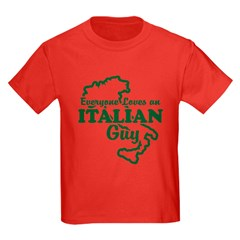 Everyone Loves an Italian Guy T
