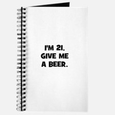 I'm 21. Give me a beer. Journal