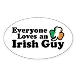 Everyone Loves an Irish Guy Oval Sticker