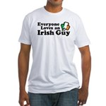 Everyone Loves an Irish Guy Fitted T-Shirt