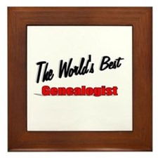 """The World's Best Genealogist"" Framed Tile"