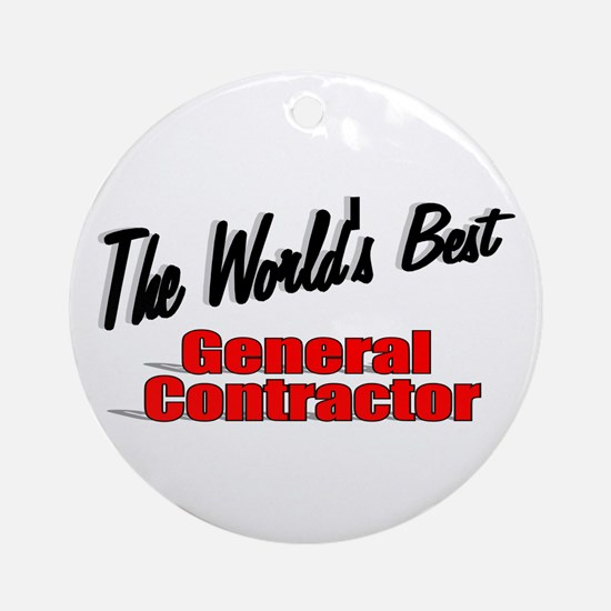 """""""The World's Best General Contractor"""" Ornament (Ro"""