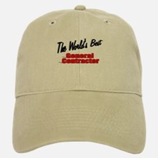 """The World's Best General Contractor"" Baseball Baseball Cap"