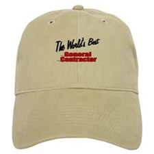 """The World's Best General Contractor"" Baseball Cap"