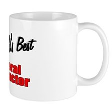 """""""The World's Best General Contractor"""" Mug"""
