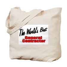 """The World's Best General Contractor"" Tote Bag"