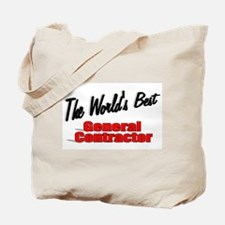 """""""The World's Best General Contractor"""" Tote Bag"""