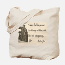 Martin Luther had the Pope, Self Tote Bag