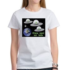 Aliens Want Our Balls Tee