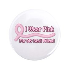 """I Wear Pink For My BF 3.5"""" Button"""