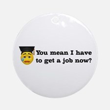 Get a Job Graduation Ornament (Round)