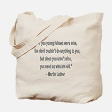 Martin Luther says why old folks are needed. Tote