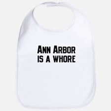 Ann Arbor is a Whore Bib