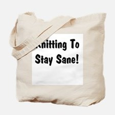 Knitting to stay Sane Tote Bag