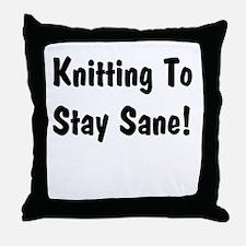 Knitting to stay Sane Throw Pillow