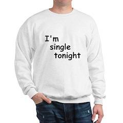 I'm single tonight Sweatshirt