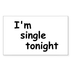I'm single tonight Rectangle Decal